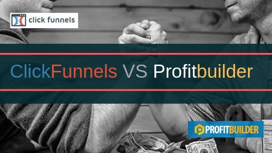 ClickFunnels Vs Profitbuilder – Which Is The Better One?