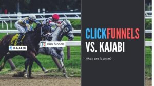Clickfunnels vs Kajabi: Which One Is Better?