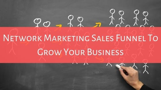 How To Use Network Marketing Sales Funnel To Grow Your Business