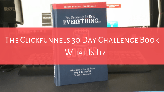 The Clickfunnels 30 Day Challenge Book – What Is It?