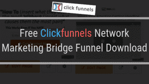 Clickfunnels Network Marketing Bridge Funnel – Free Giveaway