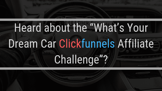 What's Your Dream Car Clickfunnels Affiliate Challenge – What is it?