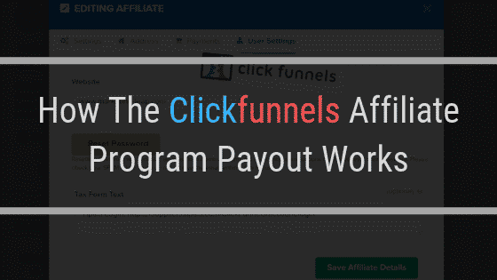 How the ClickFunnels Affiliate Program Payout Works