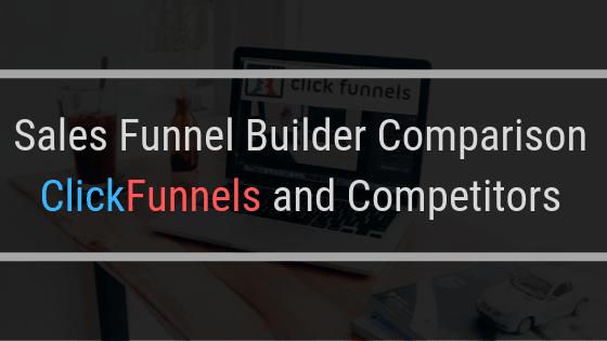 3 Clickfunnels Competitors – Sales Funnel Builder Comparison