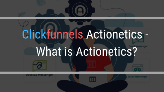 Clickfunnels Actionetics – What is Actionetics?