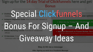 Special Clickfunnels Bonus For Signup – And Giveaway Ideas