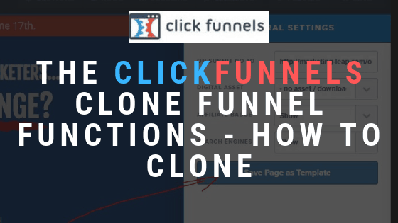 The Clickfunnels Clone Funnel Functions – How to Copy