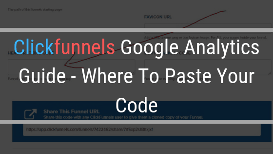 Clickfunnels Google Analytics Guide – Where To Paste Your Code