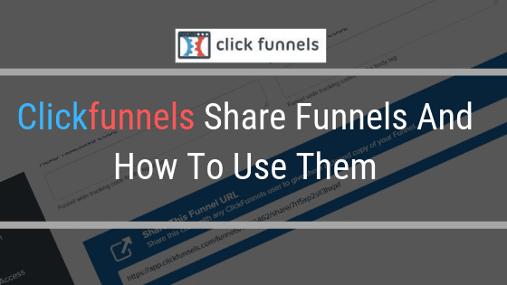 Clickfunnels Share Funnels And How To Use Them
