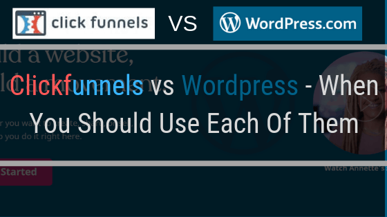 Clickfunnels vs WordPress – When You Should Use Each Of Them