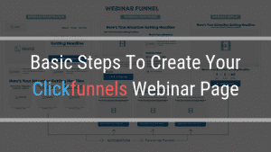 Basic Steps To Create Your Clickfunnels Webinar Page
