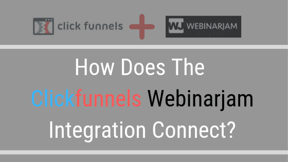 How Does The Clickfunnels Webinarjam Integration Connect?