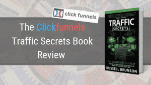 The Clickfunnels Traffic Secrets Book Review!