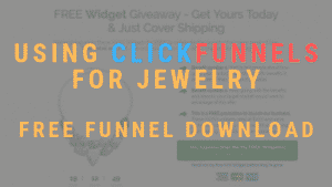 Using Clickfunnels For Jewelry – Free Funnel