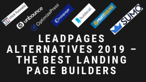 Leadpages Alternatives 2019 – The 8 Best Landing Page Builders