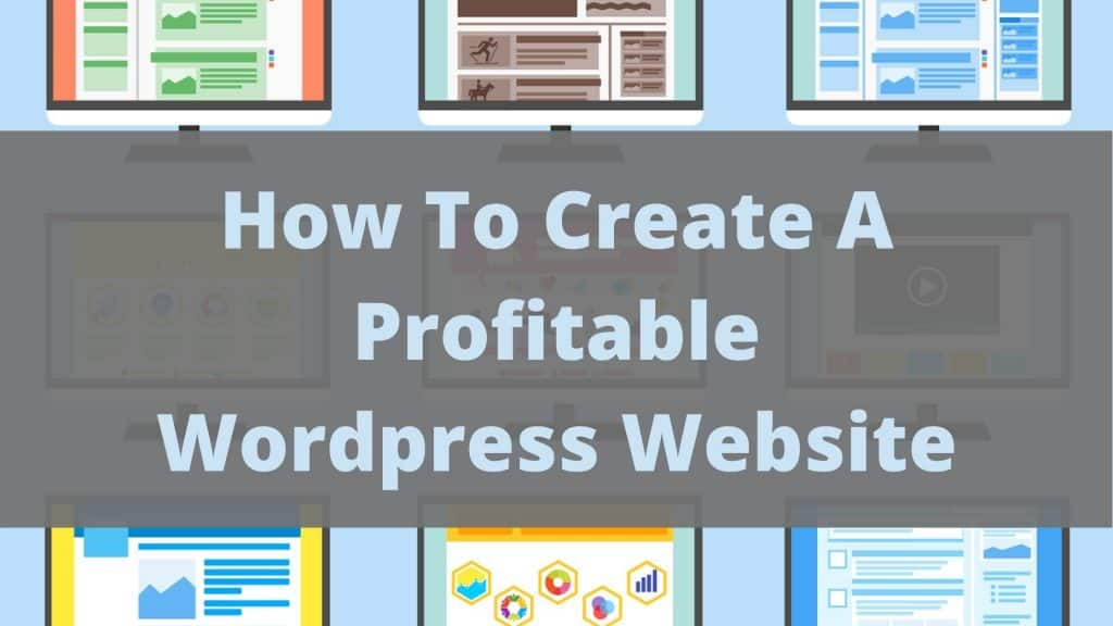 How To Create A Profitable Wordpress Website