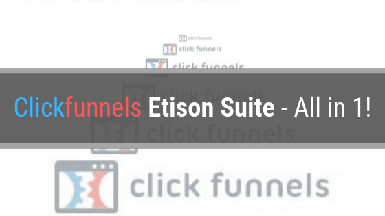 Clickfunnels Etison Suite Plan – All in 1!