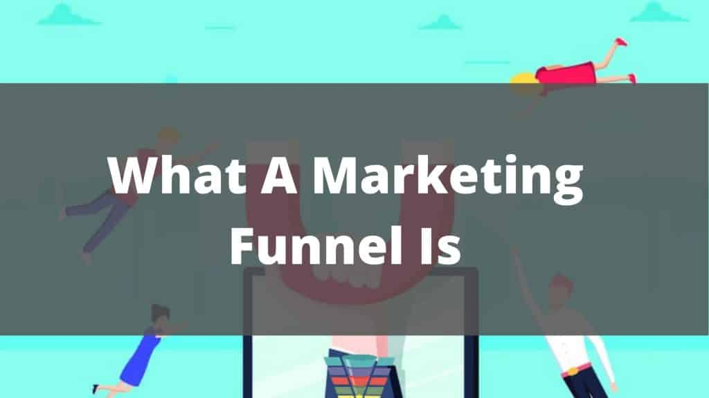 What A Marketing Funnel Is