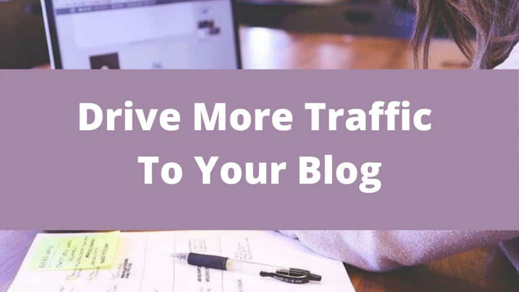 Drive more traffic to your blog