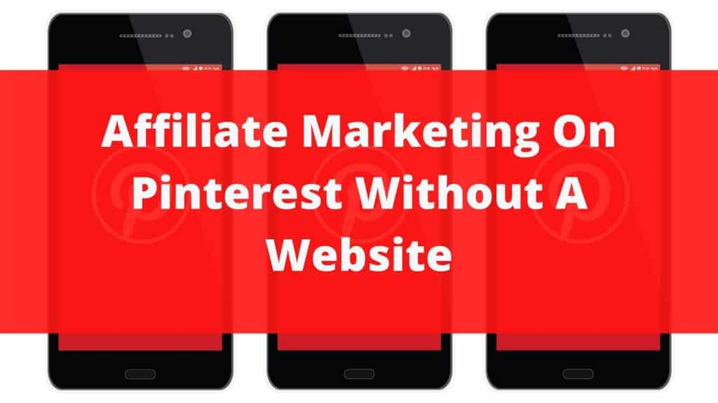 affiliate marketing on pinterest without website featured image
