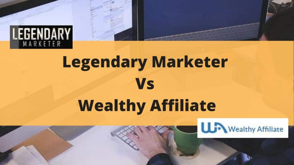 Legendary Marketer Vs Wealthy Affiliate