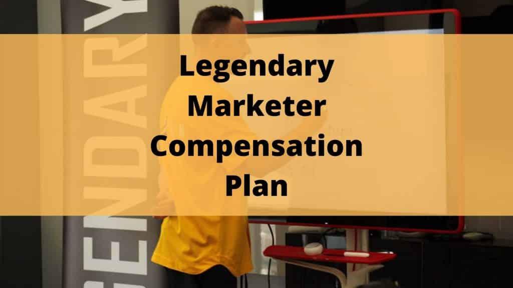 legendary marketer compensation plan featured image