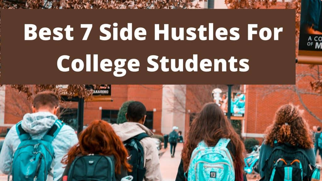 Best 7 Side Hustles For College Students featured image