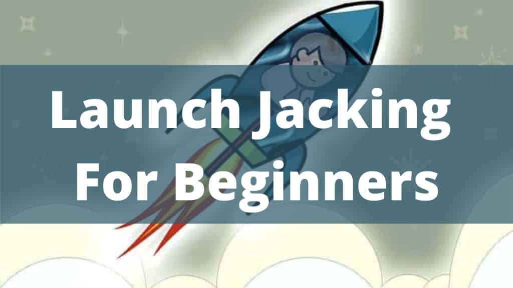Launch Jacking For Beginners featured image
