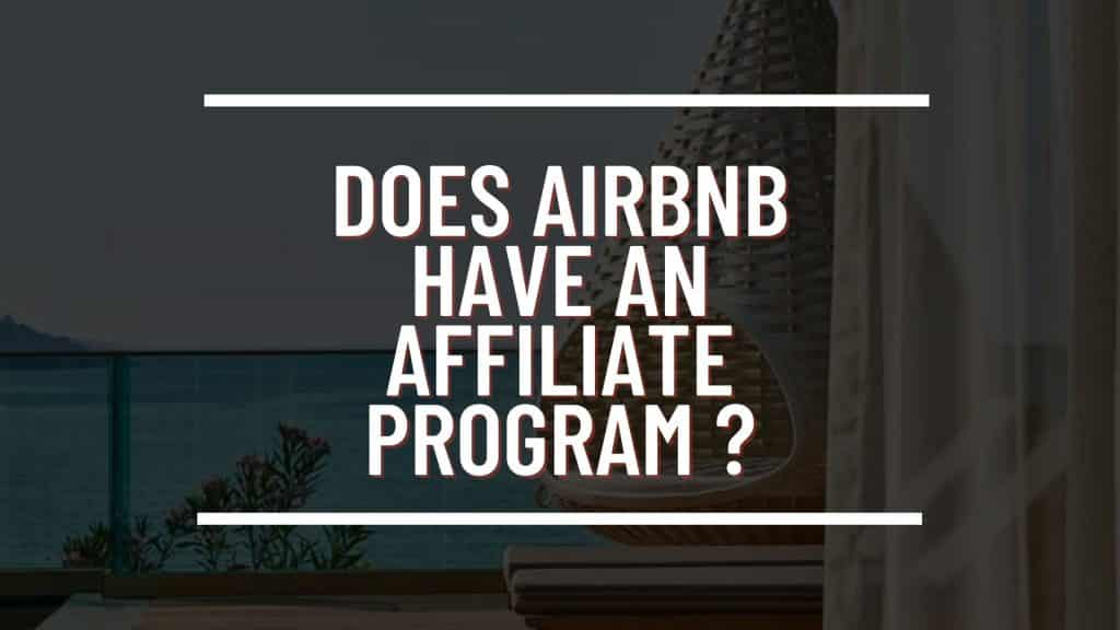 Does AirBnb Have An Affiliate Program blog featured image