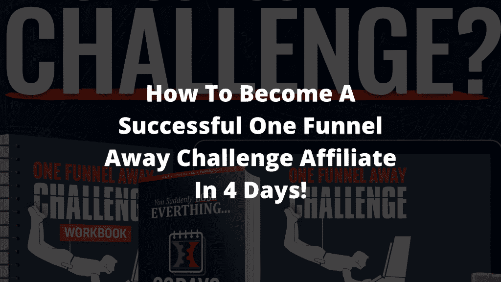 How To Become A Successful One Funnel Away Challenge Affiliate In 4 Days blog banner