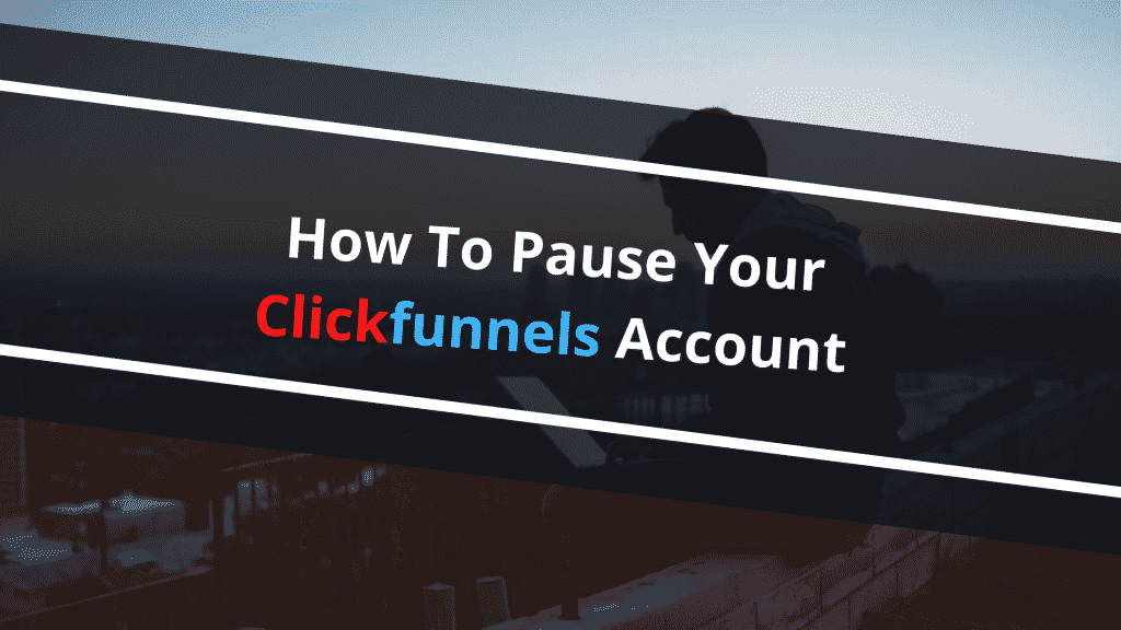 clickfunnels pause account featured image